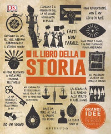 Il libro della storia. Grandi idee spiegate in modo semplice - R. Sorgo | Rochesterscifianimecon.com