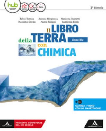Il libro della terra. Ediz. blu. Per i Licei e gli Ist. magistrali. Con e-book. Con espansione online. Con Libro: Chimica - Fabio Tottola |