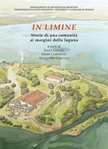 In limine. Storie di una comunità ai margini della laguna - S. Gelichi |