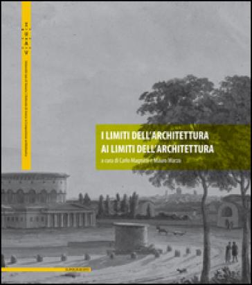 I limiti dell'architettura ai limiti dell'architettura - C. Magnani |