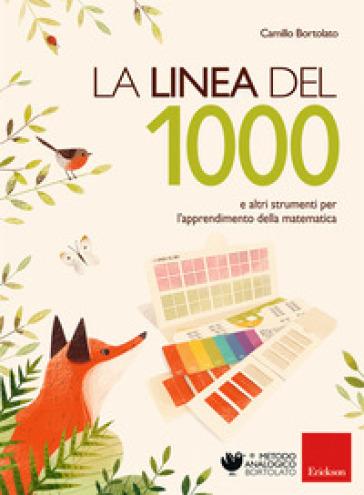 La linea del 1000 e e altri strumenti per l'apprendimento della matematica. Con Altro materiale cartografico - Camillo Bortolato | Thecosgala.com