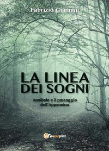 La linea dei sogni. Annibale e il passaggio dell'Appennino - Fabrizio Giannini | Ericsfund.org