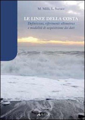 Le linee della costa. Definizioni, riferimenti alimetrici e modalità di acquisizione dei dati - Luciano Surace | Rochesterscifianimecon.com