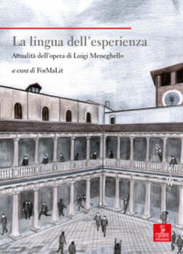 La lingua dell'esperienza. Attualità dell'opera di Luigi Meneghello - Associazione ForMaLit |