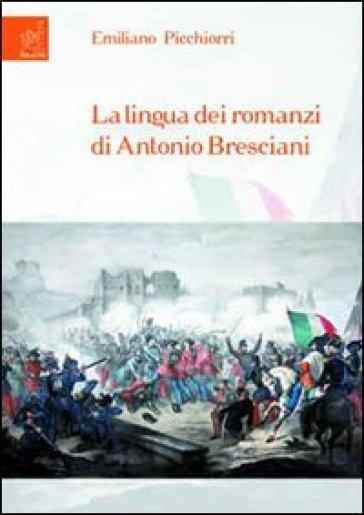La lingua dei romanzi di Antonio Bresciani - Emiliano Picchiorri   Rochesterscifianimecon.com