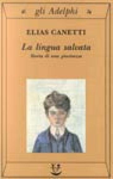 La lingua salvata. Storia di una giovinezza - Elias Canetti |