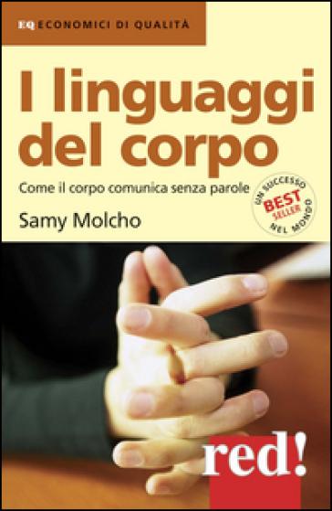 I linguaggi del corpo. Come il corpo comunica senza parole - Samy Molcho  