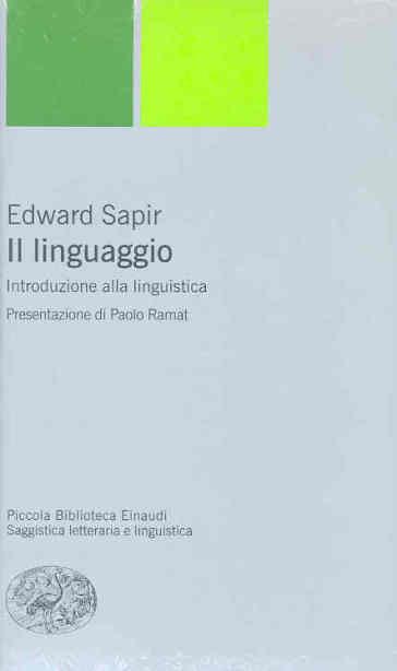 Il linguaggio. Introduzione alla linguistica - Edward Sapir  