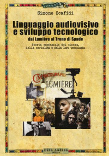 Il linguaggio audiovisivo e sviluppo tecnologico - Simone Scafidi  