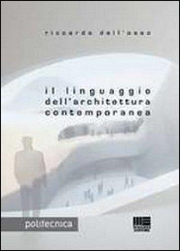 Il linguaggio dell'architettura contemporanea - Riccardo Dell'Osso   Thecosgala.com