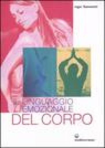 Il linguaggio emozionale del corpo - Roger Fiammetti | Thecosgala.com