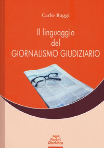 Il linguaggio del giornalismo giudiziario - Carlo Raggi pdf epub