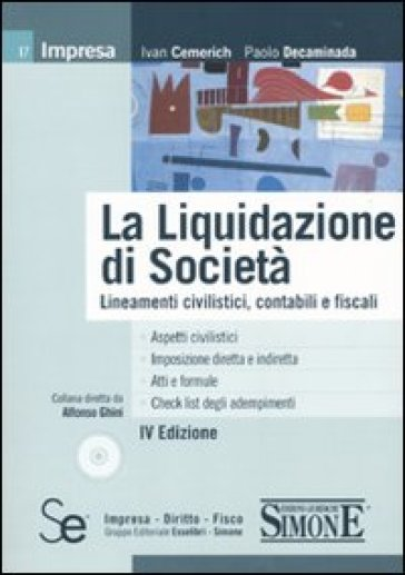 La liquidazione di società. Lineamenti civilistici, contabili e fiscali. Con CD-ROM - Paolo Decaminada |