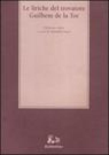 Le liriche del trovatore Guilhem de la Tor. Ediz. critica - A. Negri | Rochesterscifianimecon.com