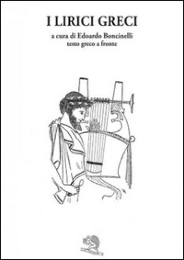 I lirici greci. Testo greco a fronte - E. Boncinelli  