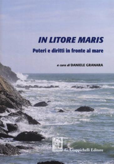 In litore maris. Poteri e diritti in fronte al mare - D. Granara | Ericsfund.org