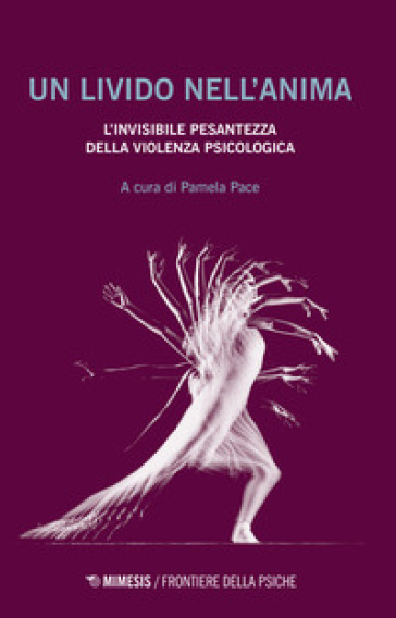 Un livido nell'anima. L'invisibile pesantezza della violenza psicologica - P. Pace | Ericsfund.org