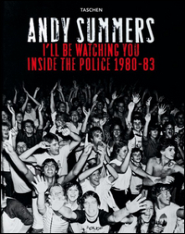 I'll be watching you. Inside the Police 1980-83. Ediz. inglese, francese e tedesca - Andy Summers | Rochesterscifianimecon.com