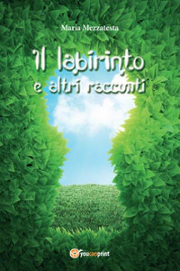 ll labirinto - Maria Mezzatesta  