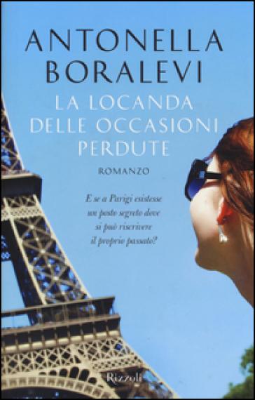 La locanda delle occasioni perdute - Antonella Boralevi |