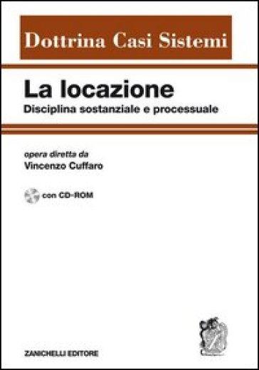 La locazione disciplina sostanziale e processuale. Con CD-ROM - V. Cuffaro |