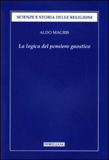 La logica del pensiero gnostico - Aldo Magris  