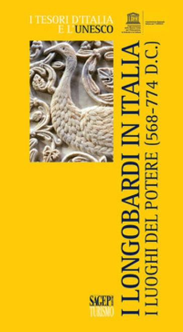 I longobardi in Italia. I luoghi del potere (568-774 d.C.)