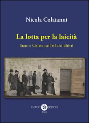 La lotta per la laicità. Stato e Chiesa nell'età dei diritti - Nicola Colaianni | Kritjur.org