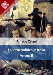 La lotta politica in Italia. Volume II