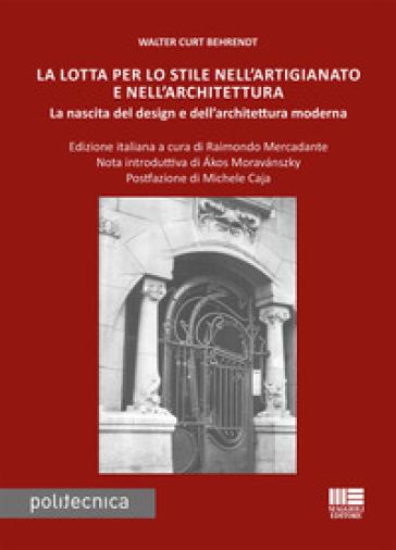 La lotta per lo stile nell'artigianato e nell'architettura - Walter Curt Behrendt | Ericsfund.org