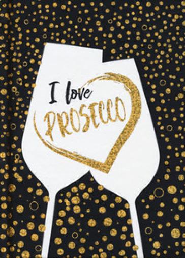 I love Prosecco. Ediz. italiana