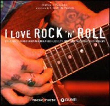 I love rock 'n' roll. Rock Contest: quindici minuti di gloria e orgoglio sul più importante palcoscenico per emergenti - Raffaele Palumbo |