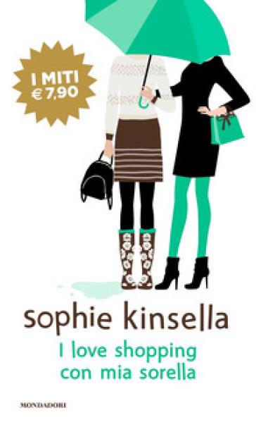 I love shopping con mia sorella - Sophie Kinsella | Thecosgala.com