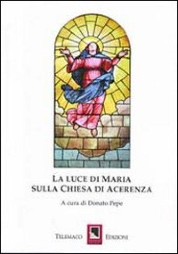 La luce di Maria sulla Chiesa di Acerrenza - D. Pepe |