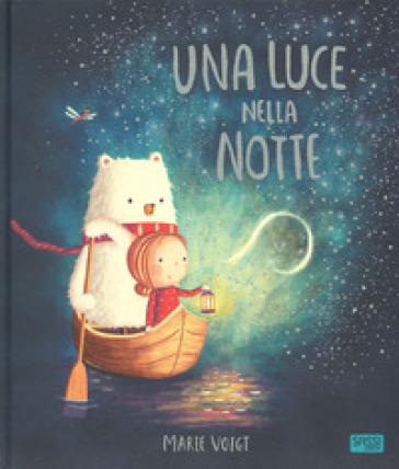 Una luce nella notte. Ediz. a colori - Marie Voigt | Thecosgala.com
