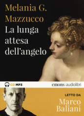 La lunga attesa dell angelo letto da Marco Baliani. Audiolibro. CD Audio formato MP3