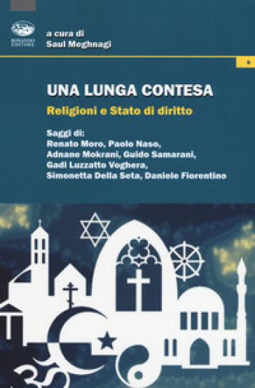 Una lunga contesa. Religioni e Stato di diritto - S. Meghnagi |