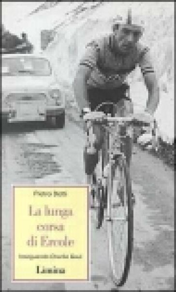La lunga corsa di Ercole. Inseguendo Charlie Gaul - Pietro Dotti | Rochesterscifianimecon.com