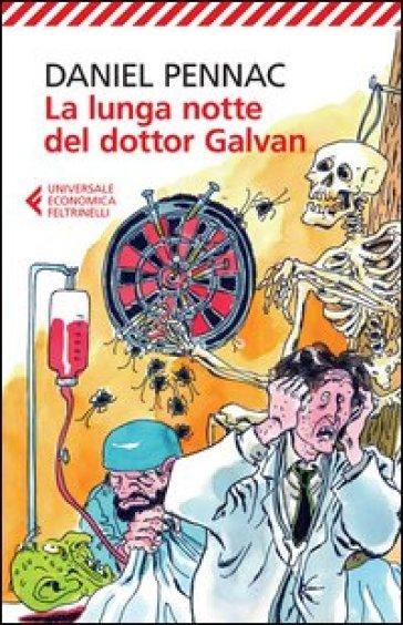 La lunga notte del dottor Galvan - Daniel Pennac |