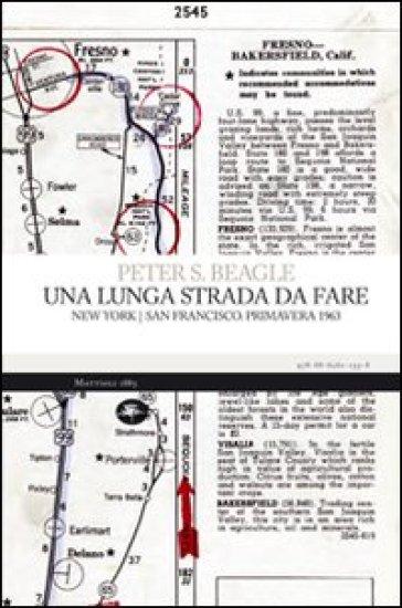 Una lunga strada da fare. New York/San Francisco. Primavera 1963 - Peter S. Beagle | Rochesterscifianimecon.com
