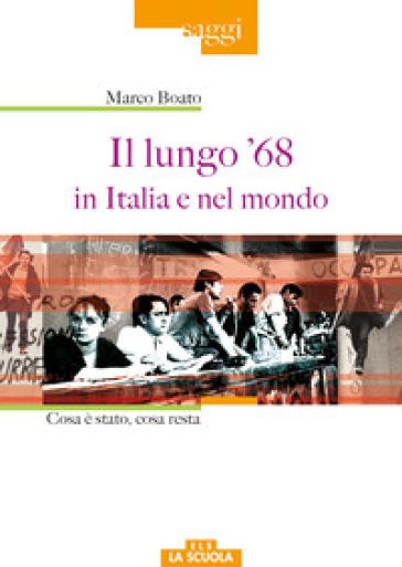 Il lungo '68 in Italia e nel mondo - Marco Boato | Rochesterscifianimecon.com
