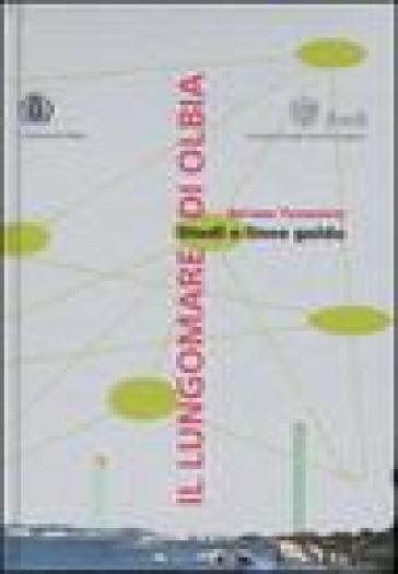 Il lungomare di Olbia. Studi e linee guida - Antonio Tramontin  