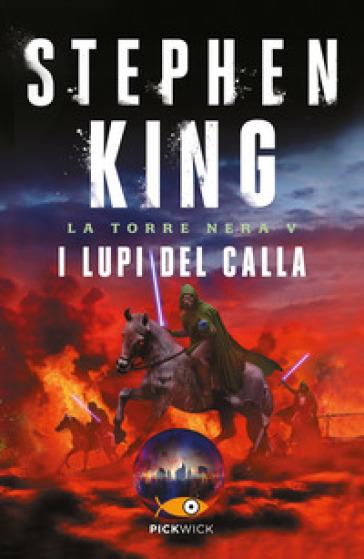 I lupi del Calla. La torre nera. 5. - Stephen King | Thecosgala.com