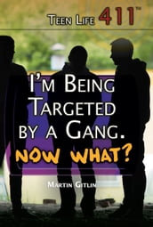 I m Being Targeted by a Gang. Now What?