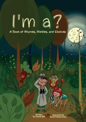 I m a? A Book of Rhymes, Riddles, and Choices