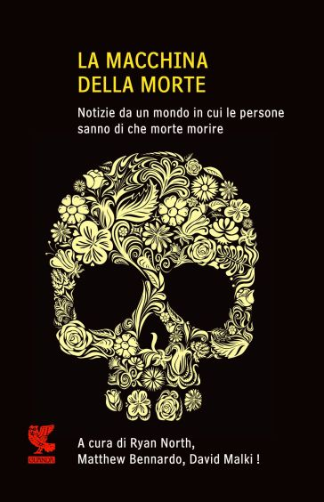 La macchina della morte. Notize da un mondo in cui le persone sanno di che morte morire - G. Garbellini   Kritjur.org