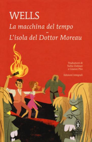 La macchina del tempo-L'isola del dottor Moreau. Ediz. integrale - Herbert George Wells | Ericsfund.org