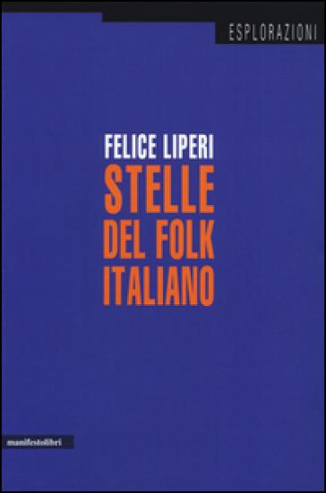 I maestri del folk revival. Rosa Balistreri, Caterina Bueno, Enzo Del Re, Matteo Salvatore - Felice Liperi  