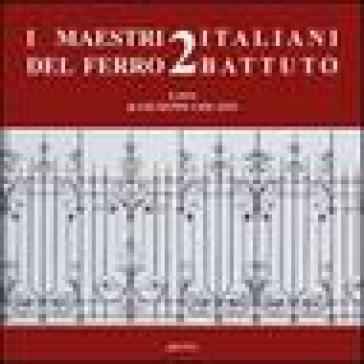 I maestri italiani del ferro battuto 2 - G. Ciscato | Ericsfund.org