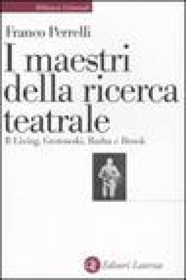 I maestri della ricerca teatrale. Il Living, Grotowski, Barba e Brook - Franco Perrelli pdf epub
